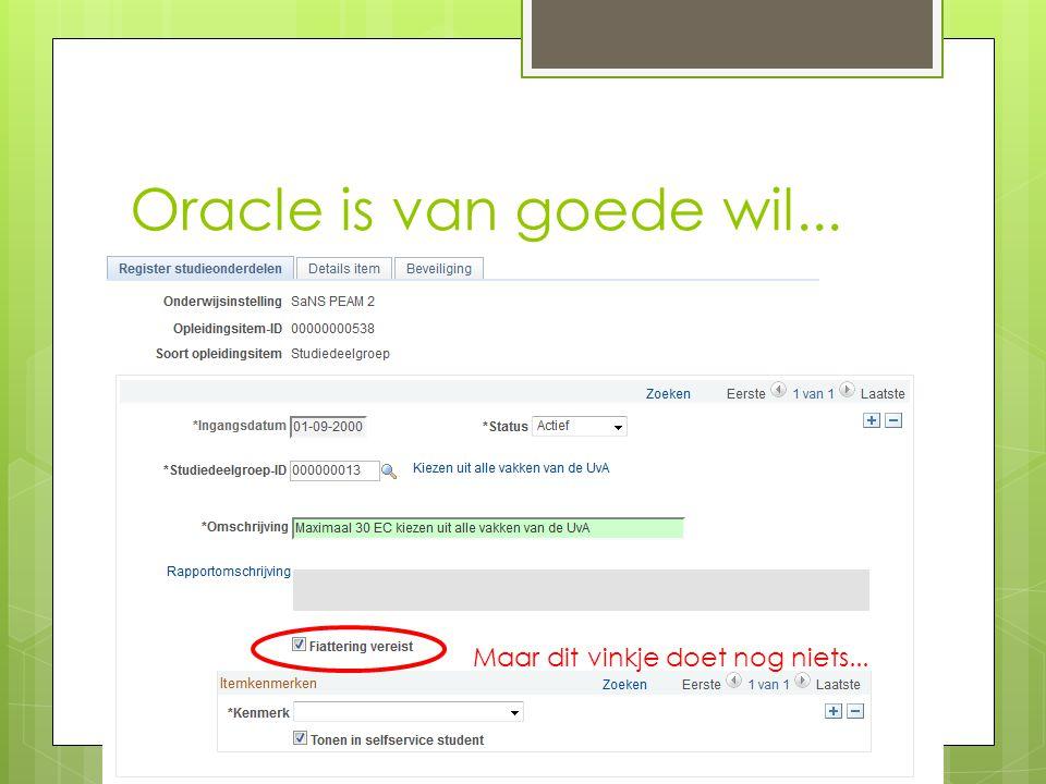 Oracle is van goede wil... Maar dit vinkje doet nog niets...