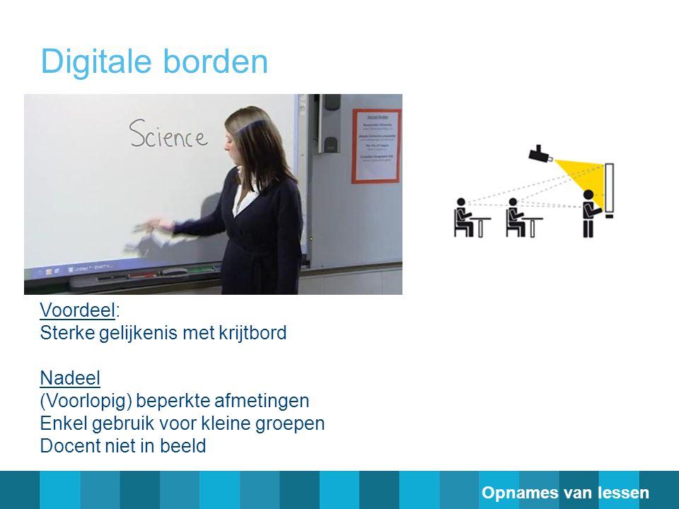 Digitale borden Voordeel: Sterke gelijkenis met krijtbord Nadeel (Voorlopig) beperkte afmetingen Enkel gebruik voor kleine groepen Docent niet in beel