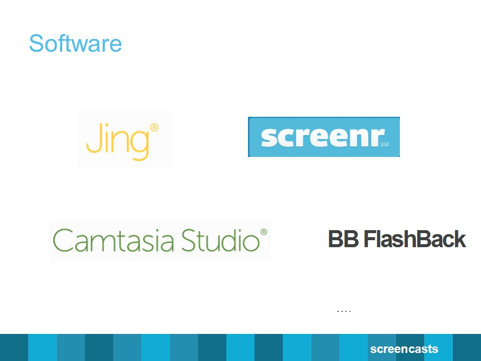 Software …. screencasts