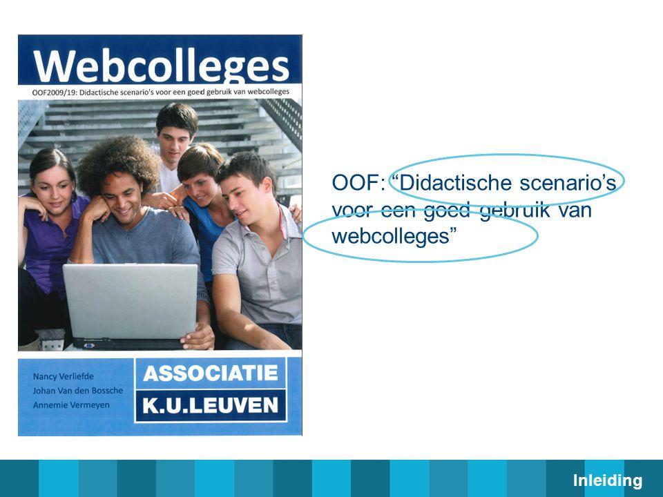 """OOF: """"Didactische scenario's voor een goed gebruik van webcolleges"""" Inleiding"""