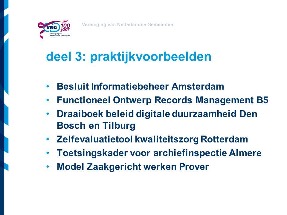 Vereniging van Nederlandse Gemeenten deel 3: praktijkvoorbeelden Besluit Informatiebeheer Amsterdam Functioneel Ontwerp Records Management B5 Draaiboe