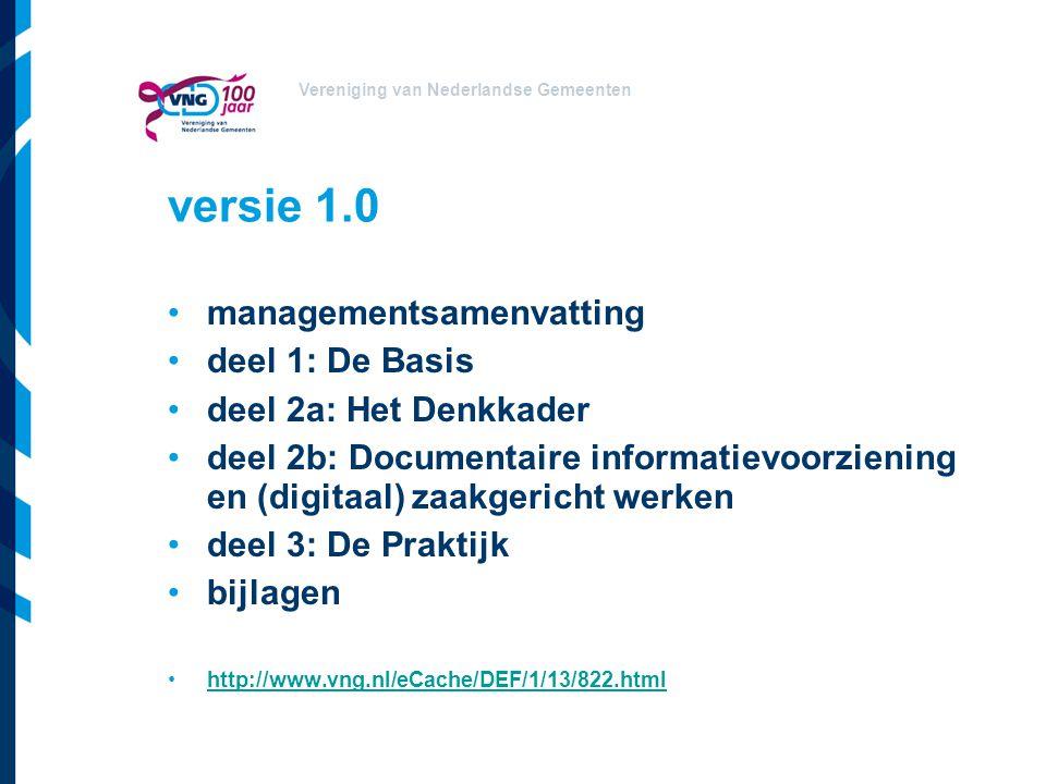 Vereniging van Nederlandse Gemeenten versie 1.0 managementsamenvatting deel 1: De Basis deel 2a: Het Denkkader deel 2b: Documentaire informatievoorzie