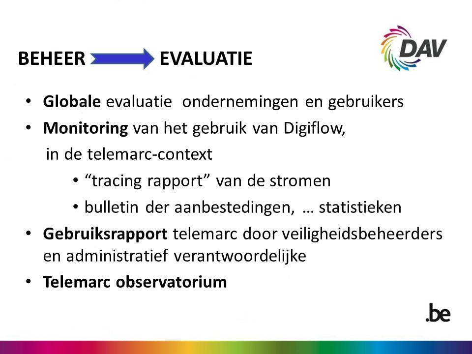 """BEHEER EVALUATIE Globale evaluatie ondernemingen en gebruikers Monitoring van het gebruik van Digiflow, in de telemarc-context """"tracing rapport"""" van d"""