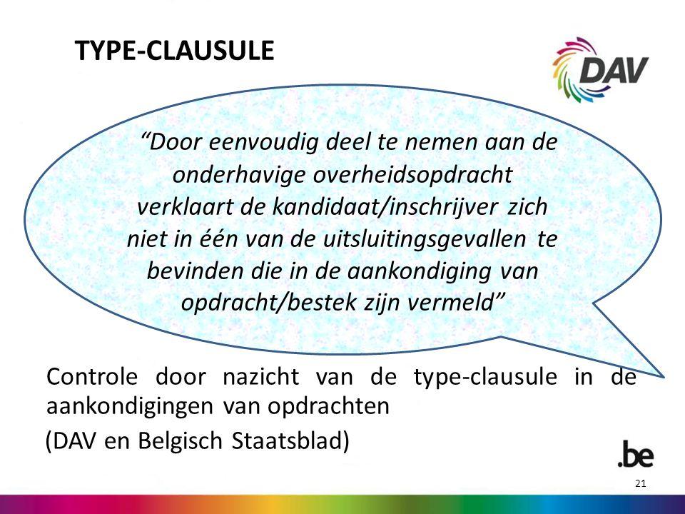 """TYPE-CLAUSULE Controle door nazicht van de type-clausule in de aankondigingen van opdrachten (DAV en Belgisch Staatsblad) 21 """"Door eenvoudig deel te n"""