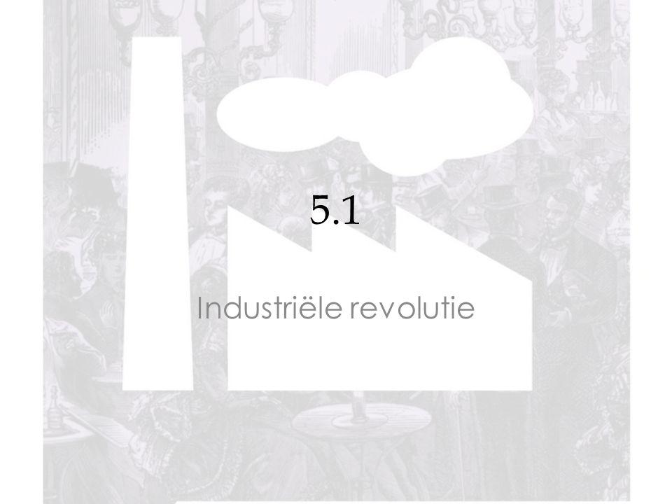 5.1 Industriële revolutie