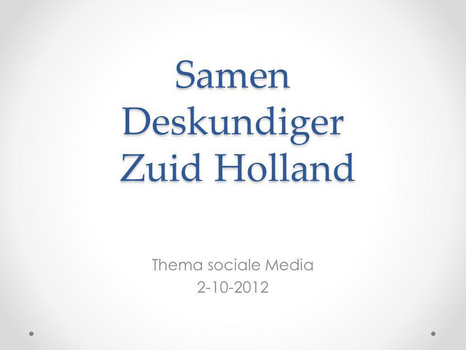 Samen Deskundiger Zuid Holland Thema sociale Media 2-10-2012