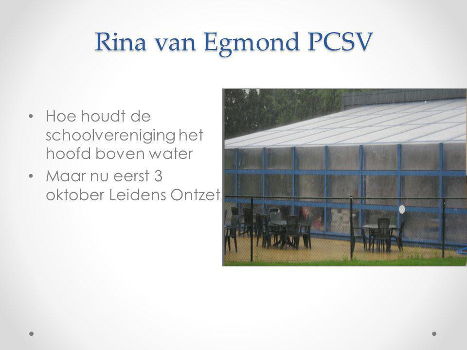 Rina van Egmond PCSV Hoe houdt de schoolvereniging het hoofd boven water Maar nu eerst 3 oktober Leidens Ontzet