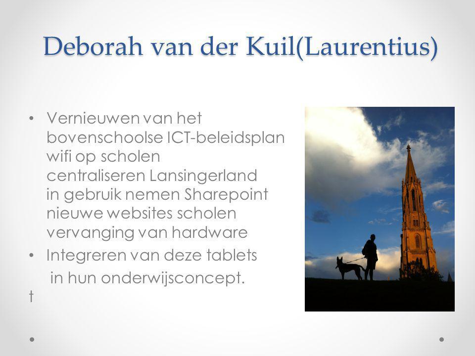 Deborah van der Kuil(Laurentius) Vernieuwen van het bovenschoolse ICT-beleidsplan wifi op scholen centraliseren Lansingerland in gebruik nemen Sharepo