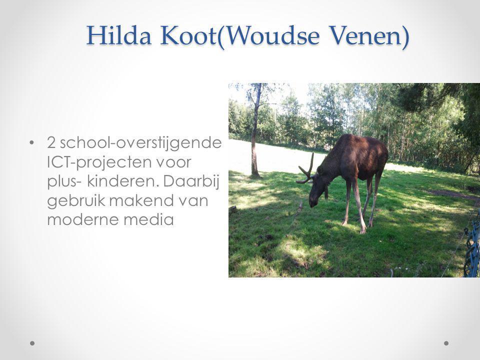 Hilda Koot(Woudse Venen) 2 school-overstijgende ICT-projecten voor plus- kinderen. Daarbij gebruik makend van moderne media