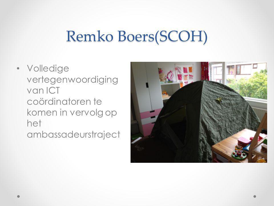 Remko Boers(SCOH) Volledige vertegenwoordiging van ICT coördinatoren te komen in vervolg op het ambassadeurstraject
