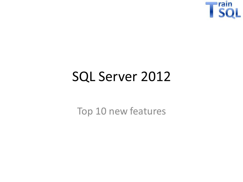 SQL Server 2012 Top 10 new features