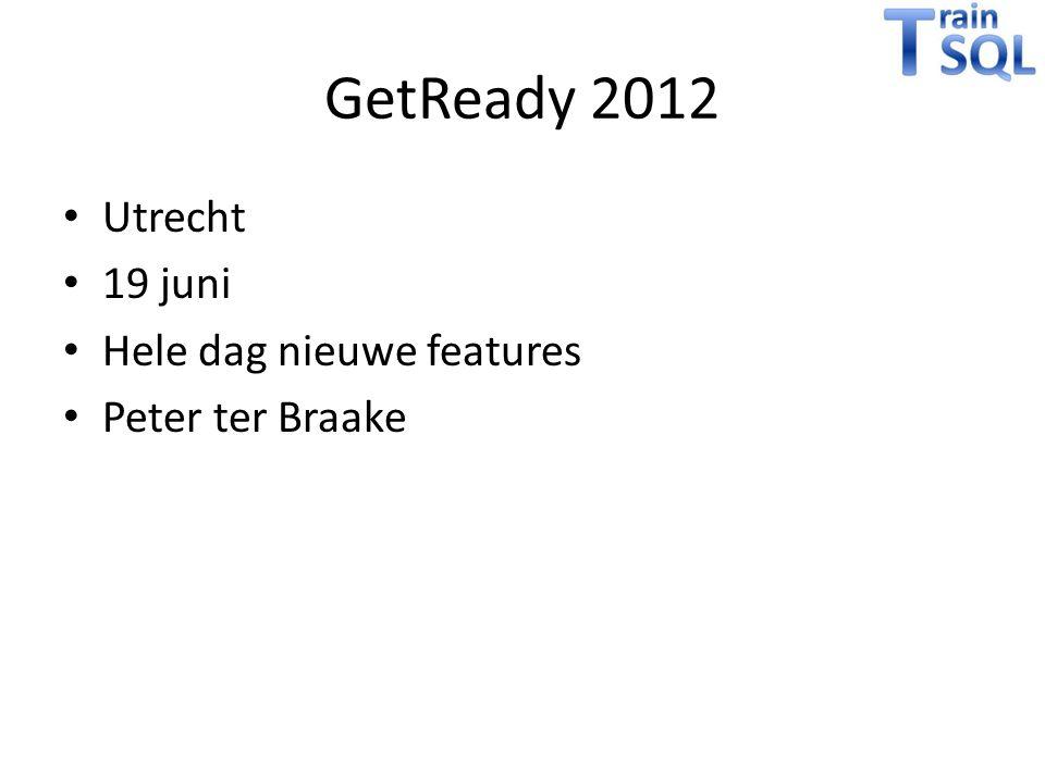 GetReady 2012 Utrecht 19 juni Hele dag nieuwe features Peter ter Braake