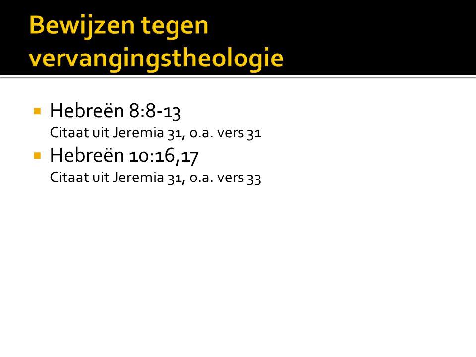  Hebreën 8:8-13 Citaat uit Jeremia 31, o.a.vers 31  Hebreën 10:16,17 Citaat uit Jeremia 31, o.a.