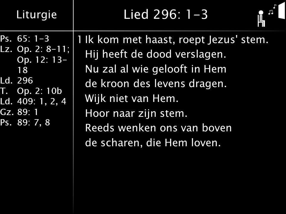 Liturgie Ps.65: 1-3 Lz.Op. 2: 8-11; Op. 12: 13- 18 Ld.296 T.Op.