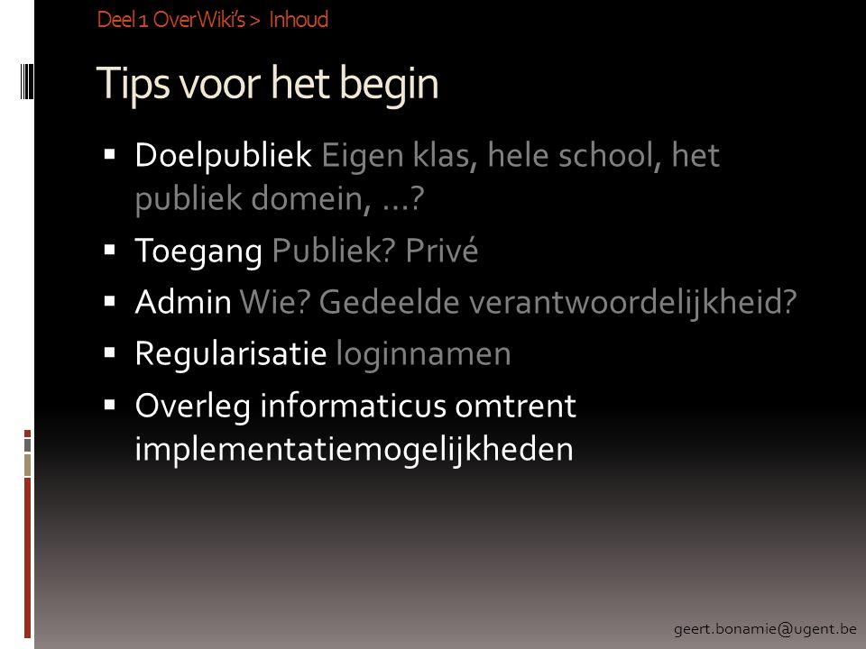 Tips voor het begin  Doelpubliek Eigen klas, hele school, het publiek domein, ….