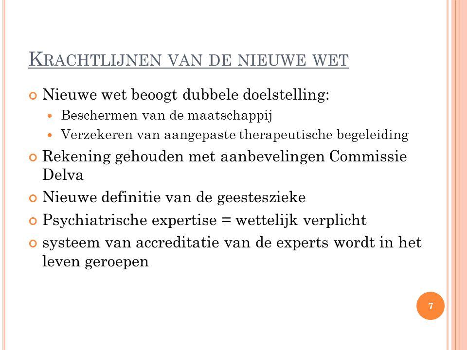 K RACHTLIJNEN VAN DE NIEUWE WET Commissie ter Bescherming van de Maatschappij wordt afgeschaft.