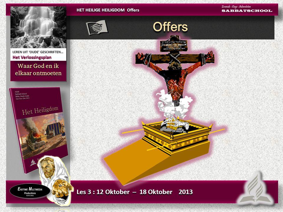Les 3 : 12 Oktober – 18 Oktober 2013 Offers HET HEILIGE HEILIGDOM Offers