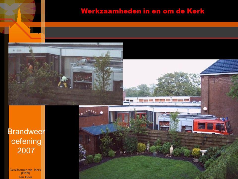 Werkzaamheden in en om de Kerk Gereformeerde Kerk (PKN) Ten Boer Brandweer oefening 2007
