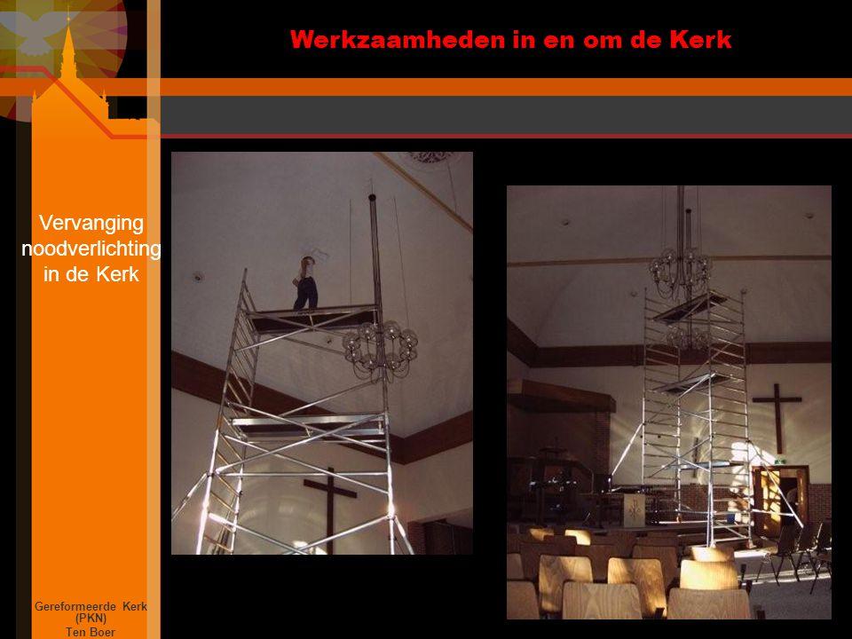 Werkzaamheden in en om de Kerk Gereformeerde Kerk (PKN) Ten Boer Vervanging noodverlichting in de Kerk