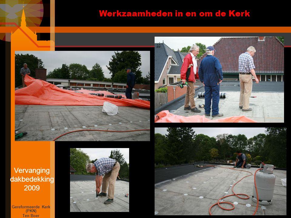 Werkzaamheden in en om de Kerk Gereformeerde Kerk (PKN) Ten Boer Vervanging dakbedekking 2009