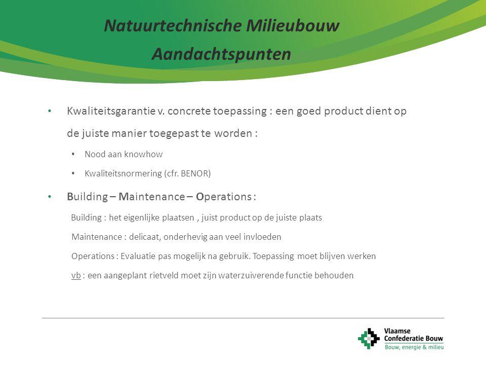 5 Kwaliteitsgarantie v. concrete toepassing : een goed product dient op de juiste manier toegepast te worden : Nood aan knowhow Kwaliteitsnormering (c