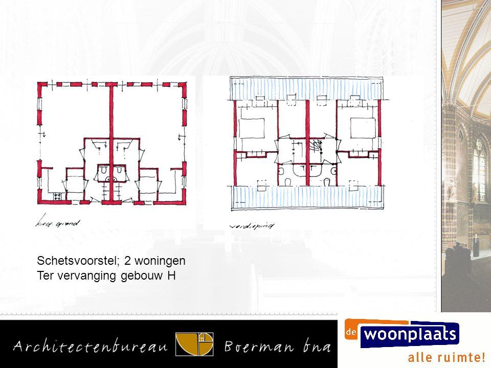 Schetsvoorstel; 2 woningen Ter vervanging gebouw H