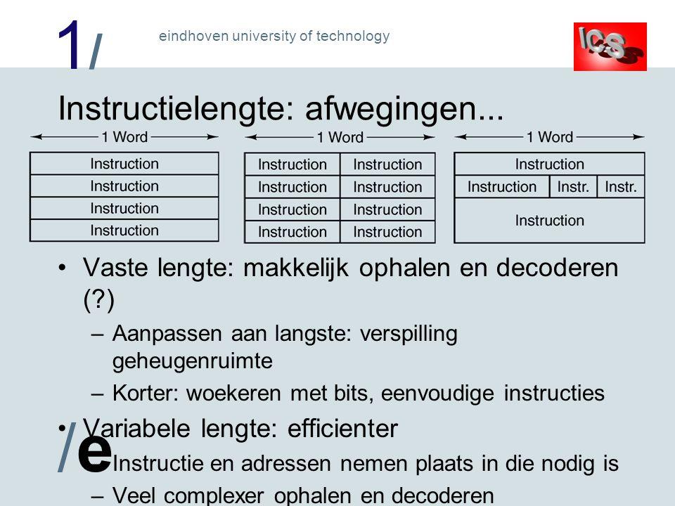 1/1/ /e/e eindhoven university of technology Instructielengte: afwegingen...
