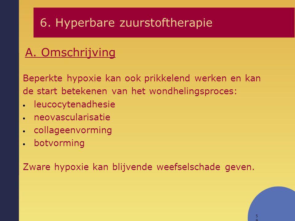 59 Beperkte hypoxie kan ook prikkelend werken en kan de start betekenen van het wondhelingsproces:  leucocytenadhesie  neovascularisatie  collageen
