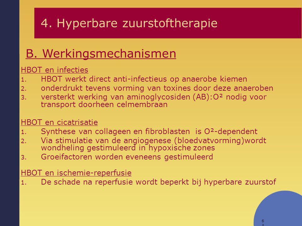 64 Hyperbare zuurstoftherapie beïnvloedt: de bindweefsel afzetting (collageen) de angiogenese (bloedvatvorming) de bacteriële klaring De grootste voordelen haalt men in weefsels met verminderde bloedtoevoer en zuurstoftekort.