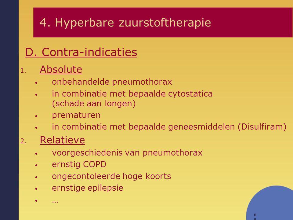 69 1. Absolute onbehandelde pneumothorax in combinatie met bepaalde cytostatica (schade aan longen) prematuren in combinatie met bepaalde geneesmiddel
