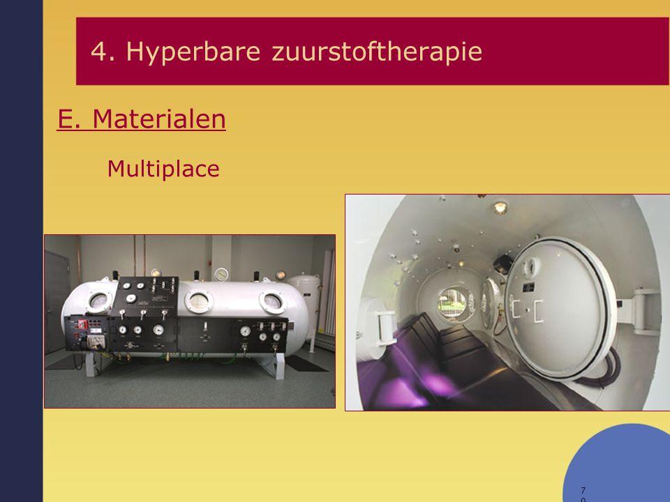 70 E. Materialen 4. Hyperbare zuurstoftherapie Multiplace