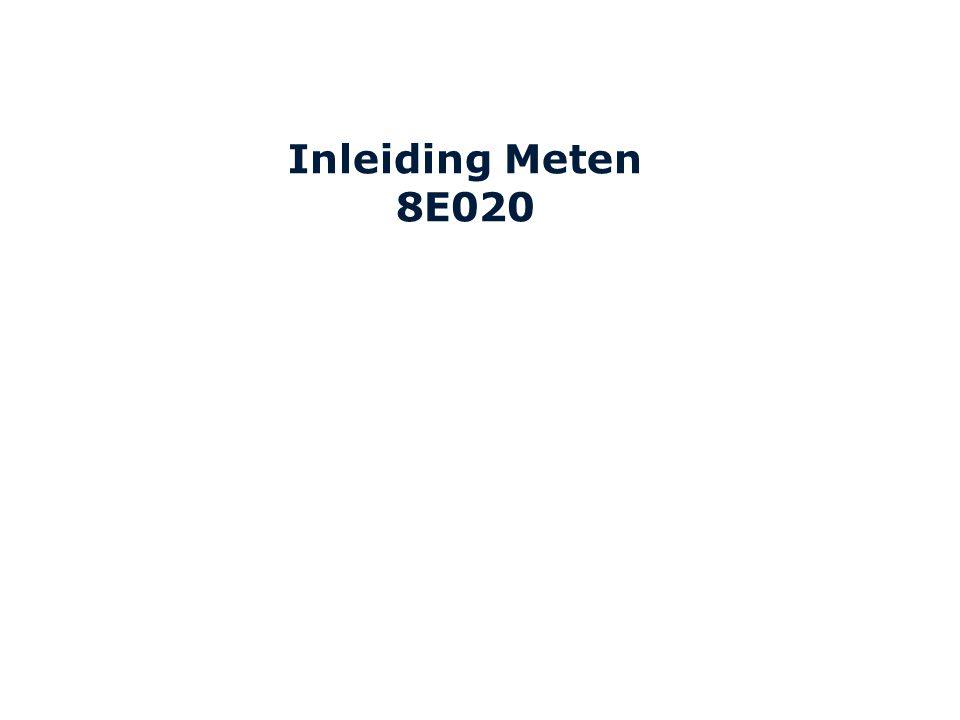 Inleiding Meten 8E020