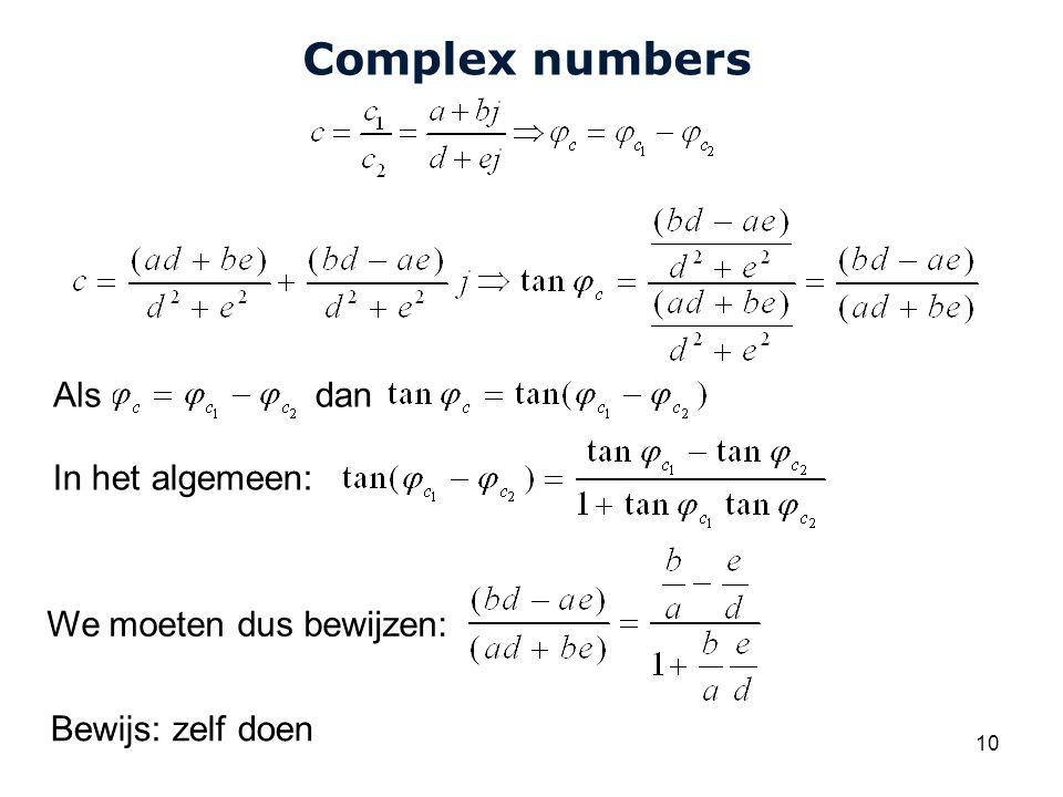 Cardiovascular Research Institute Maastricht (CARIM) 10 Complex numbers Alsdan In het algemeen: We moeten dus bewijzen: Bewijs: zelf doen