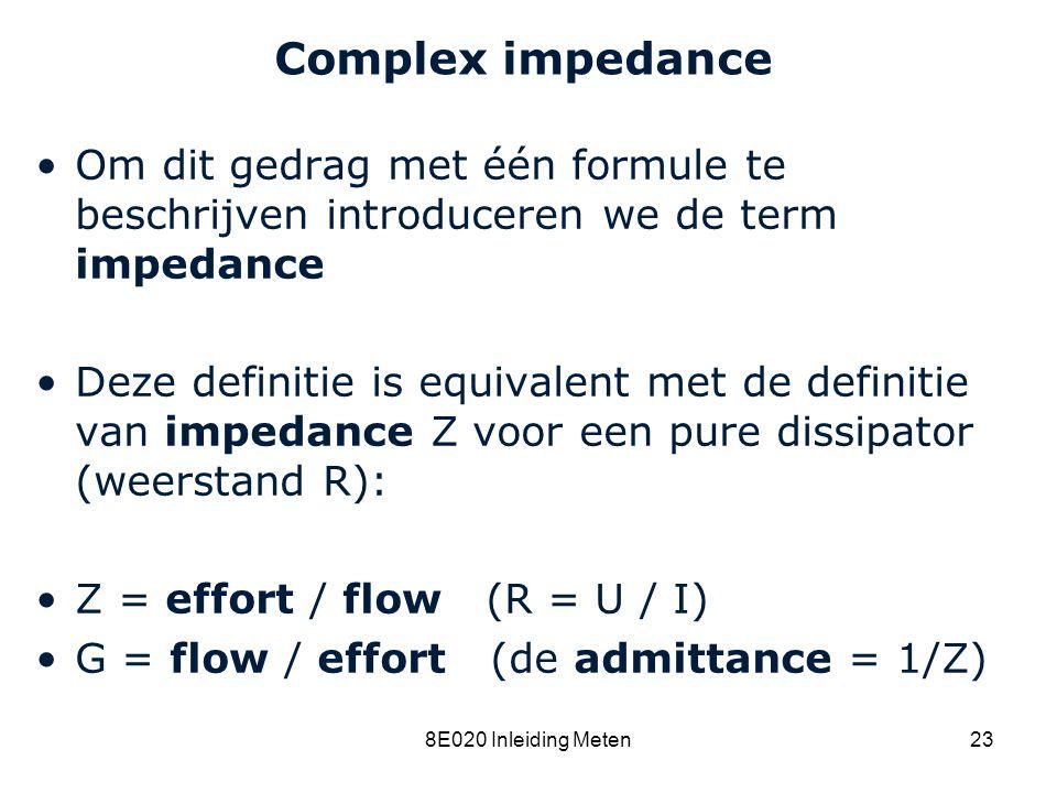 Cardiovascular Research Institute Maastricht (CARIM) 8E020 Inleiding Meten23 Complex impedance Om dit gedrag met één formule te beschrijven introducer
