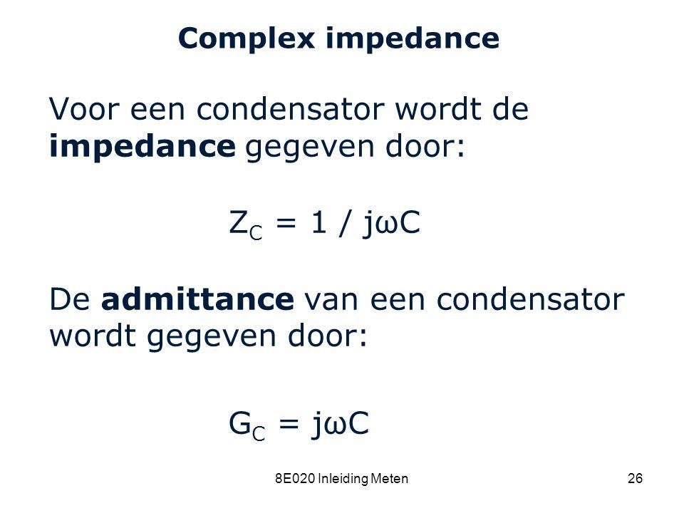 Cardiovascular Research Institute Maastricht (CARIM) 8E020 Inleiding Meten26 Complex impedance Voor een condensator wordt de impedance gegeven door: Z