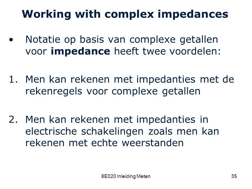 Cardiovascular Research Institute Maastricht (CARIM) 8E020 Inleiding Meten35 Working with complex impedances Notatie op basis van complexe getallen vo