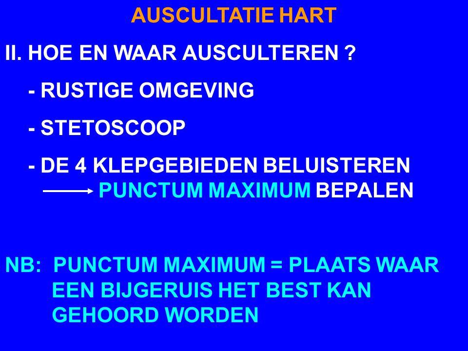 AUSCULTATIE HART I. WAT AUSCULTEREN ? 1. DE FREQUENTIE 2. HET RITME 3. DE HARTTONEN 4. BIJGERUISEN II. HOE EN WAAR AUSCULTEREN ?