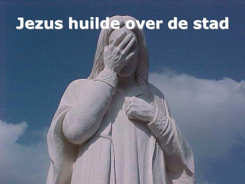 Jezus huilde over de stad