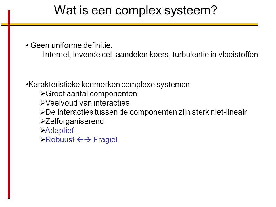 Wat is een complex systeem? Geen uniforme definitie: Internet, levende cel, aandelen koers, turbulentie in vloeistoffen Karakteristieke kenmerken comp