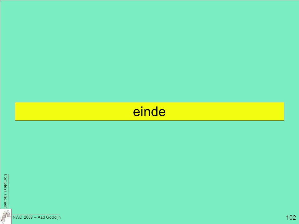 Complexe stromen NWD 2009 – Aad Goddijn 102 einde
