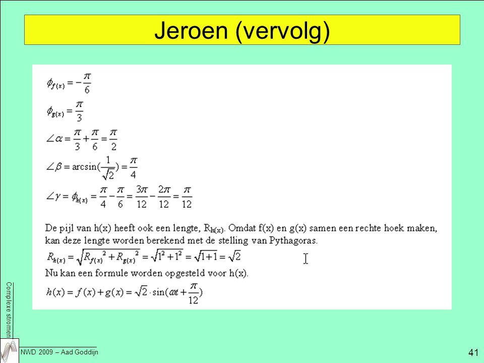 Complexe stromen NWD 2009 – Aad Goddijn 41 Jeroen (vervolg)
