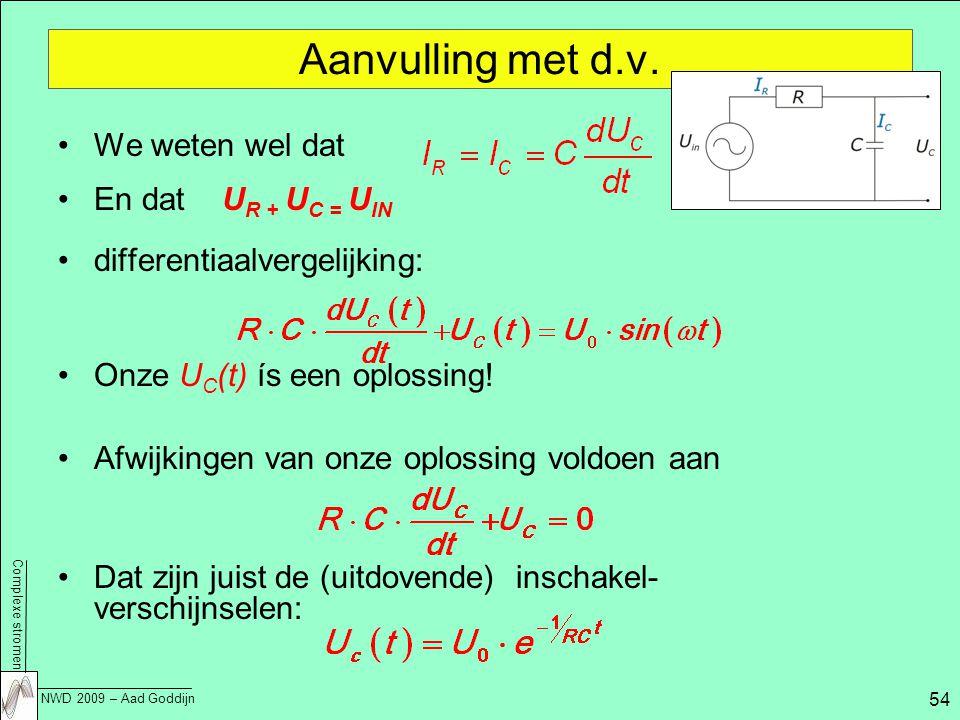 Complexe stromen NWD 2009 – Aad Goddijn 54 Aanvulling met d.v.