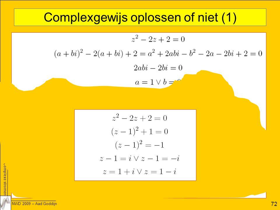 Complexe stromen NWD 2009 – Aad Goddijn 72 Complexgewijs oplossen of niet (1)