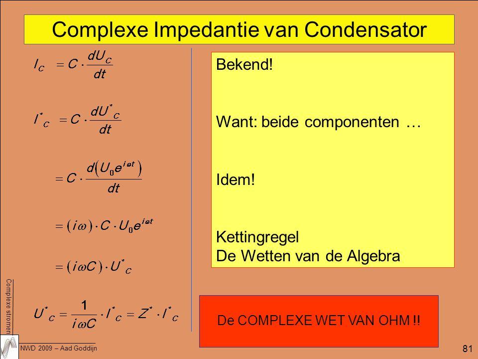 Complexe stromen NWD 2009 – Aad Goddijn 81 Complexe Impedantie van Condensator Bekend.