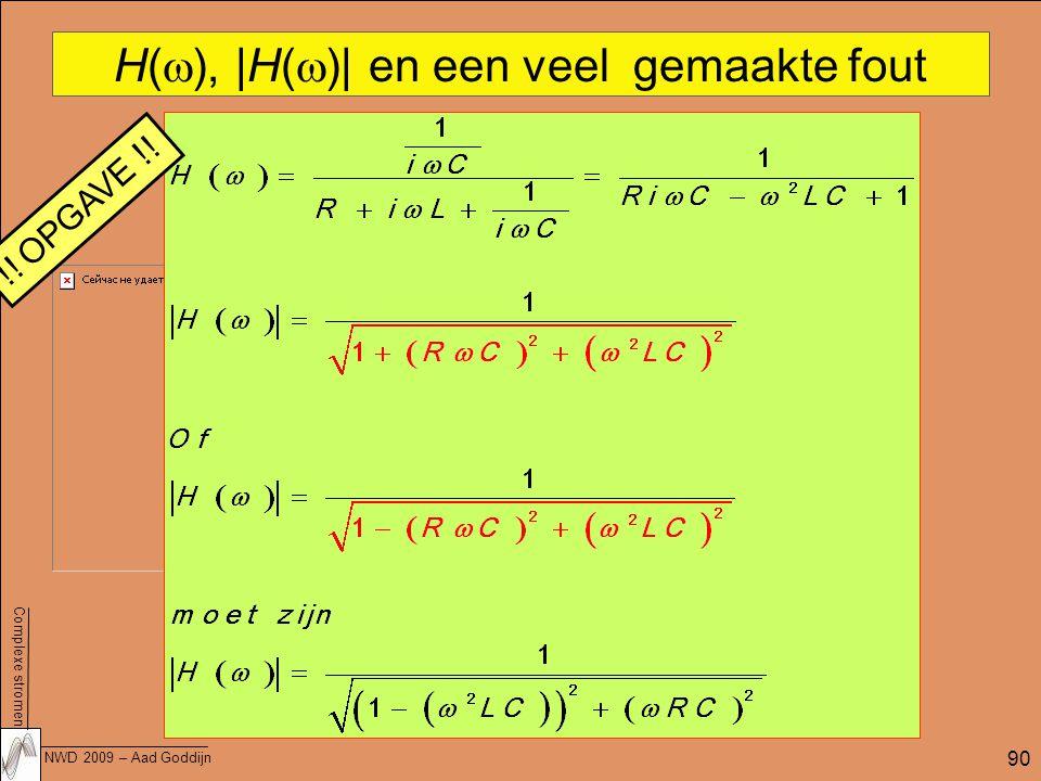 Complexe stromen NWD 2009 – Aad Goddijn 90 H(  ), |H(  )| en een veel gemaakte fout !! OPGAVE !!