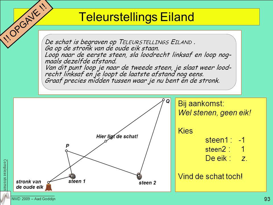 Complexe stromen NWD 2009 – Aad Goddijn 93 Teleurstellings Eiland Bij aankomst: Wel stenen, geen eik.
