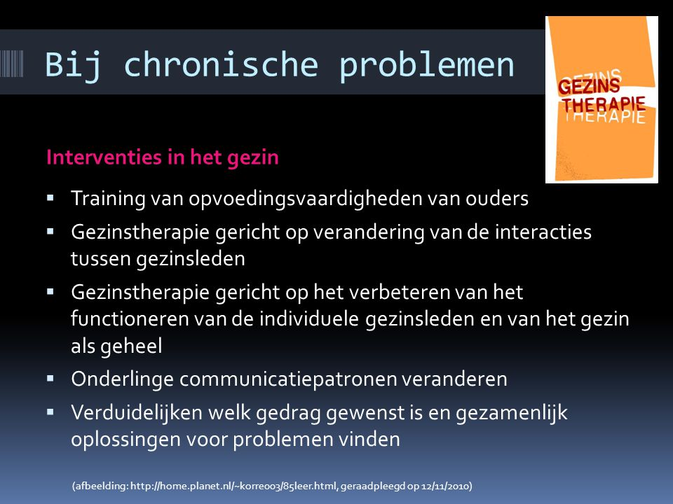 Bij chronische problemen Cognitieve gedragstherapie voor jongeren  Aanleren van sociale en probleemoplossende vaardigheden  Veranderen van irratione