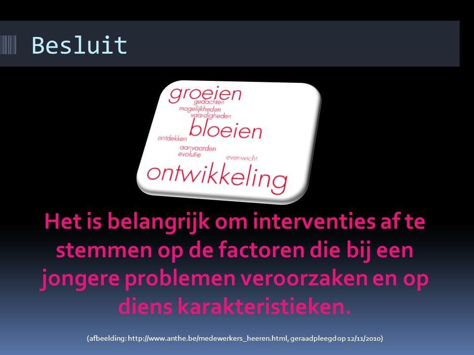 Bij chronische problemen Interventies gericht op meerdere systemen  Interventies  Op de jongere zelf (agressiebeheersing, probleemoplossende vaardig
