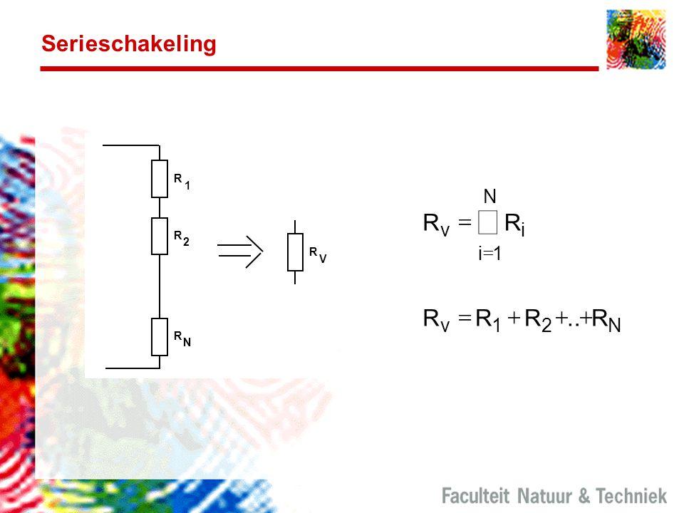 Serieschakeling RR RRRR vi i N vN     1 12.. R R R 1 2 N R V