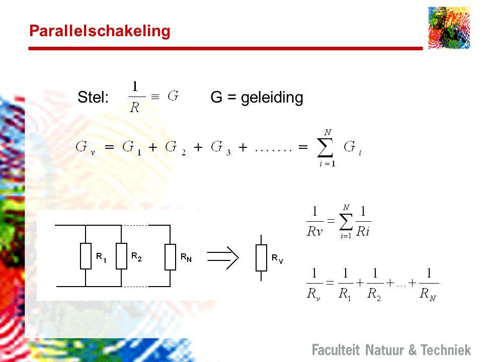Parallelschakeling Stel:G = geleiding